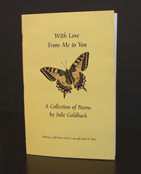 Julie Goldbach is a Niagara Hospice Volunteer with 20+ years of volunteering. Julie is sharing her collection of poems with us in hopes to help others through their times of sadness or grief.   Order this poem book now for only $5.00 and all the funds go to support the great work of Niagara Hospice House.